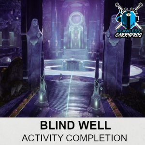 Blind Well Activity Completion Destiny 2 Boosting Services FlawlessCarryPros
