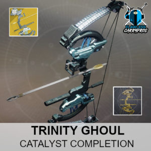 Trinity Ghoul Catalyst Completion Exotic Bow Destiny 2 FlawlessCarryPros Boosting Services